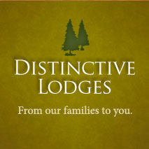Text: Distinctive Lodges. From our families to you.